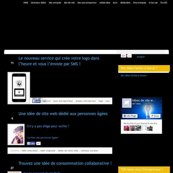 Idees entreprise, idee de site web, idee application, auto entrepreneur, et creation d'entreprise