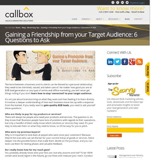 Gaining a Friendship from your Target Audience: 6 Questions to AskB2B Lead Generation, Appointment Setting, Telemarketing