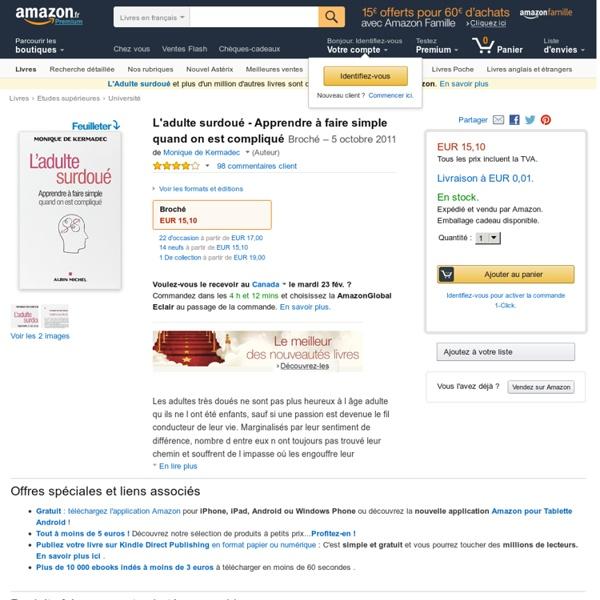 L'adulte surdoué - Apprendre à faire simple quand on est compliqué: Amazon.fr: Monique de Kermadec