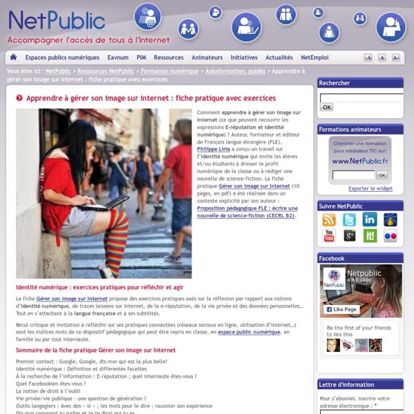Apprendre à gérer son image sur internet : fiche pratique avec exercices