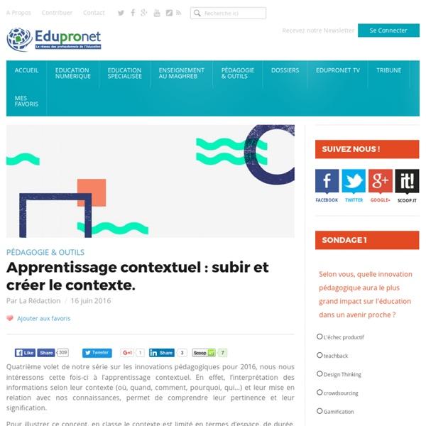 Apprentissage contextuel : subir et créer le contexte.