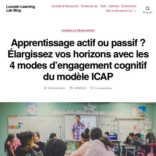 Lier apprentissage actif et engagement cognitif : le modèle ICAP (M. Chi)