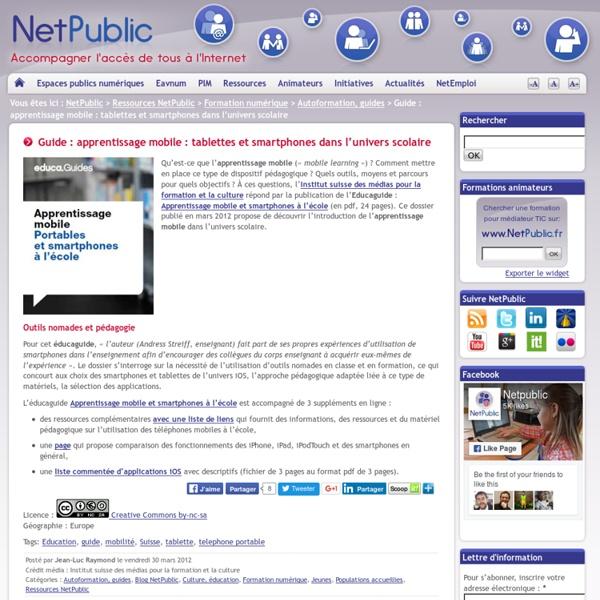 Guide : apprentissage mobile : tablettes et smartphones dans l'univers scolaire