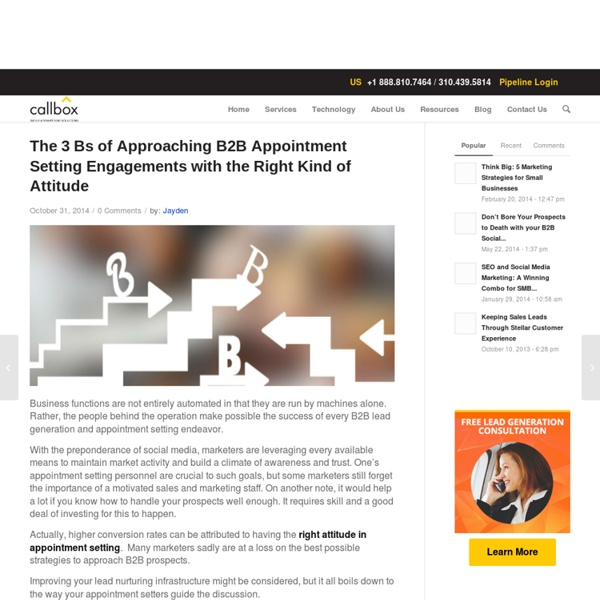 The 3 Bs of Approaching B2B Appointment Setting Engagements with the Right Kind of Attitude