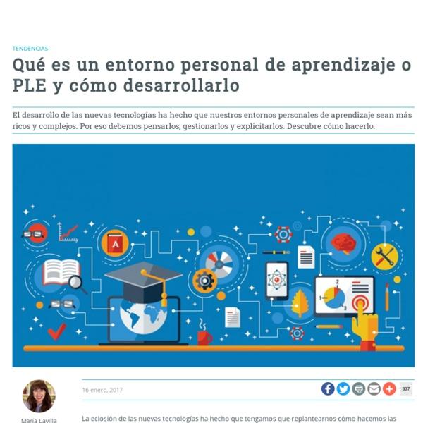Qué es un entorno personal de aprendizaje o PLE y cómo desarrollarlo