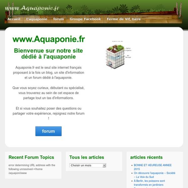 Aquaponie.fr, site dédié à la culture aquaponique