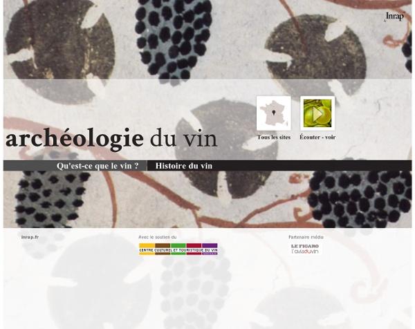 Archéologie et histoire de la vigne et du vin : les sites archéologiques lié à la culture du vin, commerce du vin, mythes liés à la vigne - Institut national de recherches archéologiques préventives