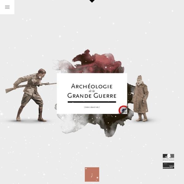 Archéologie de la Grande Guerre [interactif]