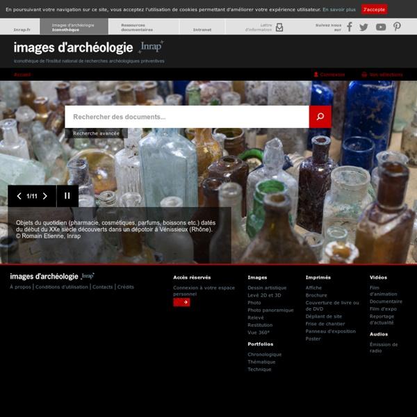 Reportages photos et images des fouilles archéologiques, vidéo sur l'archéologie et le métier d'archéologue