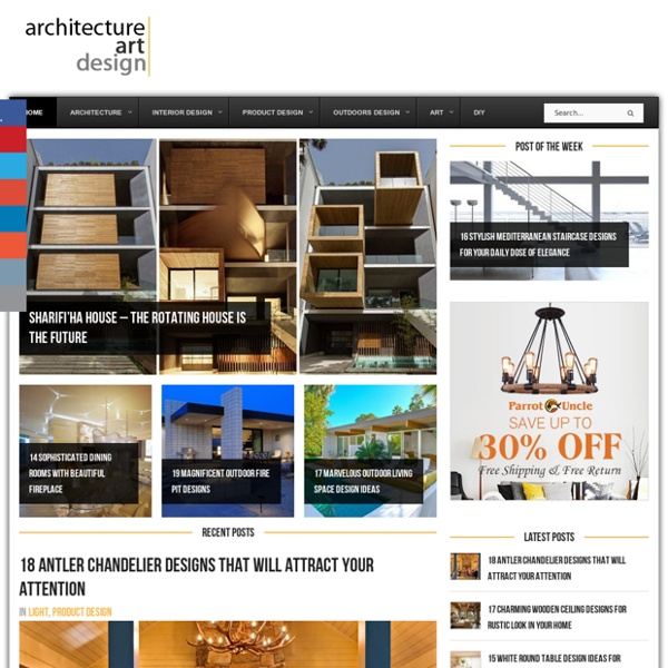 Architecture, Art, Desings - Daily source for inspiration and fresh ideas on Architecture, Art and Design