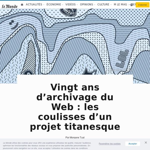 Vingt ans d'archivage du Web: les coulisses d'un projet titanesque