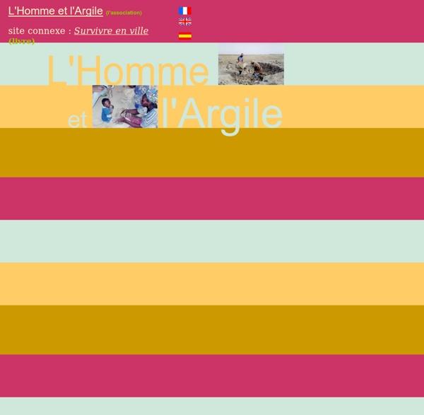 L'Homme et l'Argile / Man and Clay / Argile et santé / Clay and health / Argiles du monde / Clays of the world / Accueil - Home