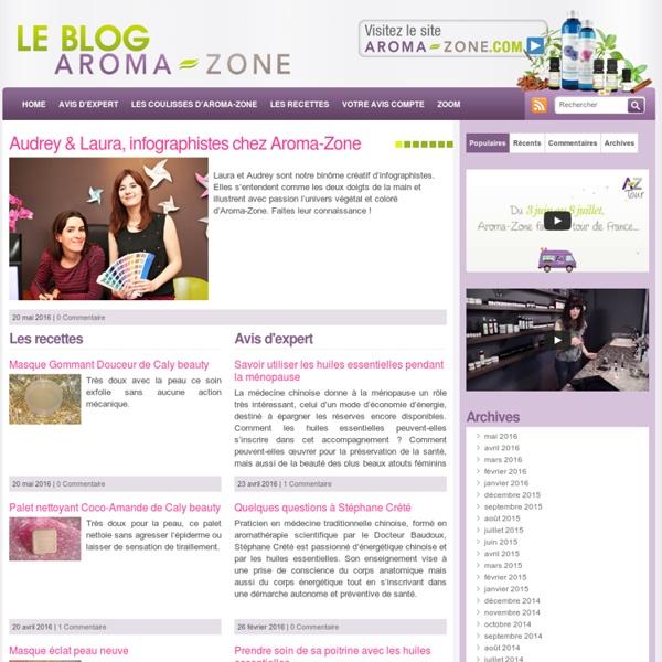 Le Blog Aroma-Zone - Aromathérapie et Cosmétique maison - Le Blog Aroma-Zone : pénétrez dans les coulisses d'Aroma-Zone et découvrez de nombreux dossiers et astuces en aromathérapie et cosmétique maison.