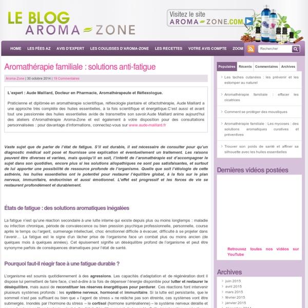 Aromathérapie familiale : solutions anti-fatigue - Le Blog Aroma-Zone - Aromathérapie et Cosmétique maison