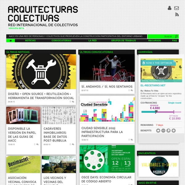 Arquitecturas Colectivas es una red de personas y colectivos interesados en la construcción participativa del entorno urbano.
