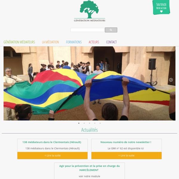 Page d'accueil - GENERATION MEDIATEURS : association spécialiste de la médiation en milieu scolaire