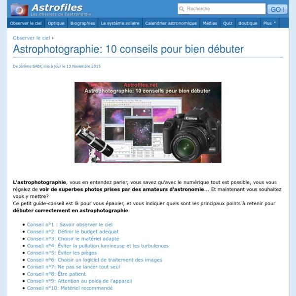 Astrophotographie: 10 conseils pour bien débuter