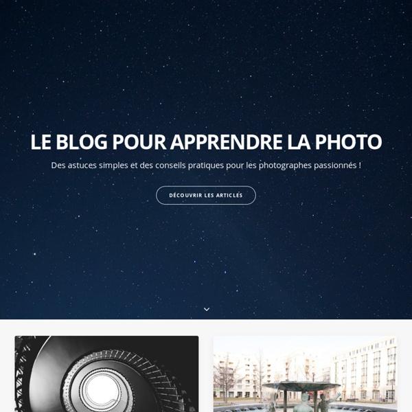 Astuces Photo - Le Blog !