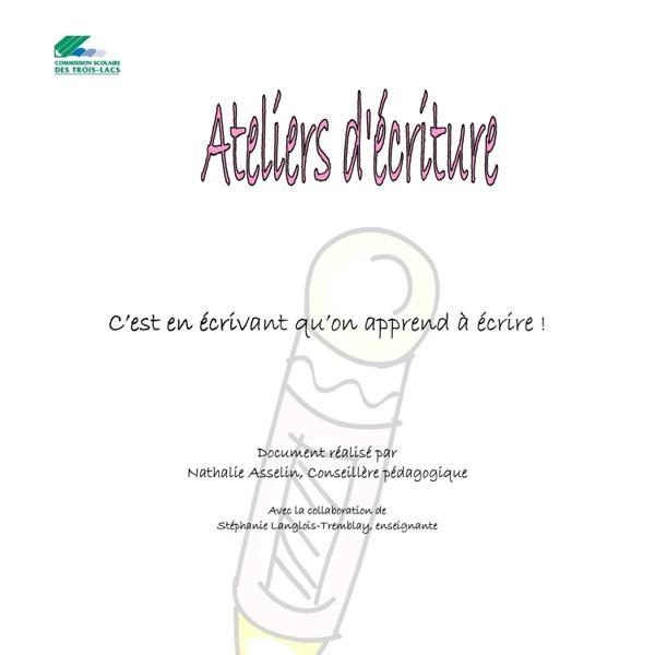 Blogues.csaffluents.qc.ca/recit/files/2013/09/Ateliers_d_ecriture.pdf