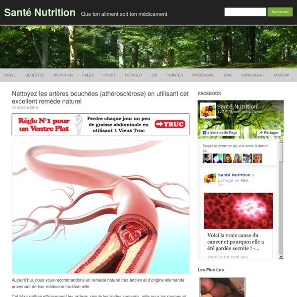 Nettoyez les artères bouchées (athérosclérose) en utilisant cet excellent remède naturel