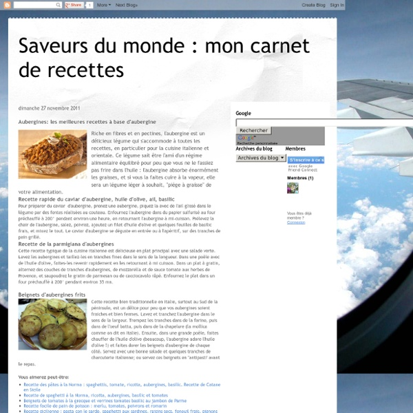 Saveurs du monde : mon carnet de recettes: Aubergines: les meilleures recettes à base d'aubergine