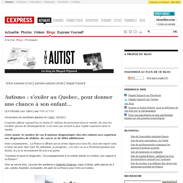 Autisme : s'exiler au Quebec, pour donner une chance à son enfant…