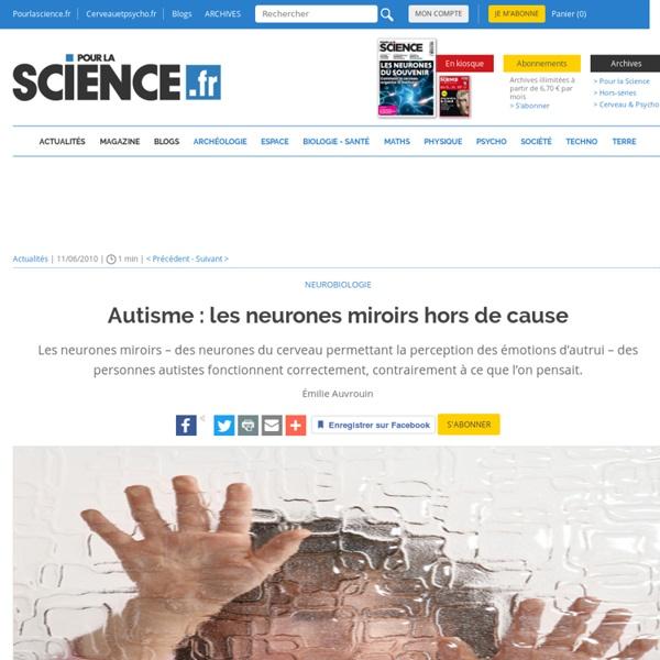 Autisme : les neurones miroirs hors de cause