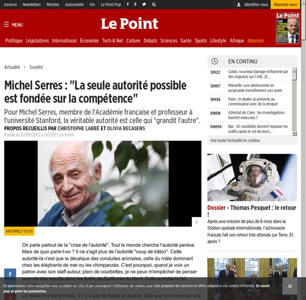 """Michel Serres : """"La seule autorité possible est fondée sur la compétence"""""""