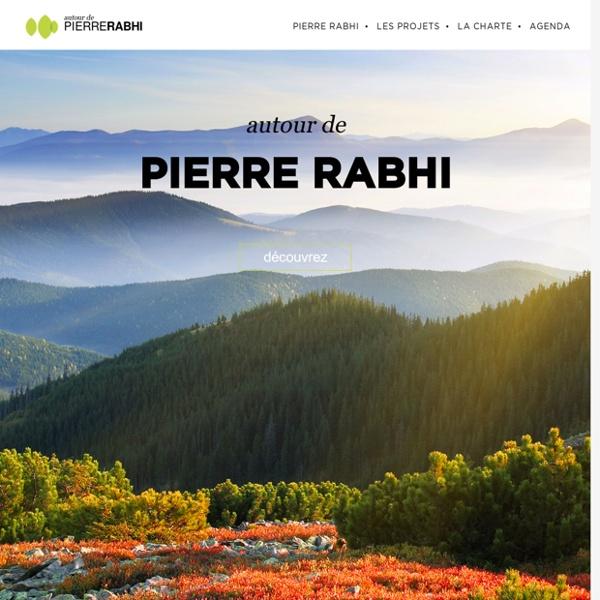 """Nouveau site """"Autour de Pierre Rabhi"""" à découvrir"""