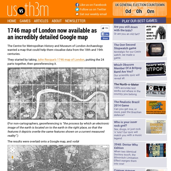 1746 map of London now available as an incredibly detailed Google map