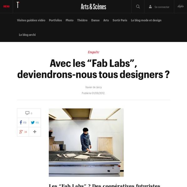 """Avec les """"Fab Labs"""", deviendrons-nous tous designers ? - Arts et scènes"""