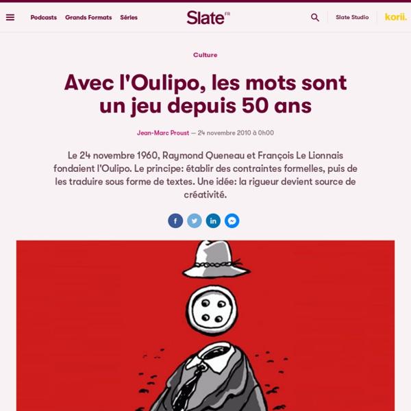 Avec l'Oulipo, les mots sont un jeu depuis 50 ans