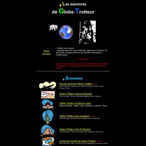 Les aventures de Globe Trotteur - Les aventures géographiques ou astronomiques de Globe Trotteur : tente de réaliser les missions proposées à Globe Trotteur, en circulant sur toute la planète ou dans l'espace..