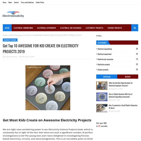 Get Top 10 AWESOME FOR KID CREATE ON ELECTRICITY PROJECTS 2019
