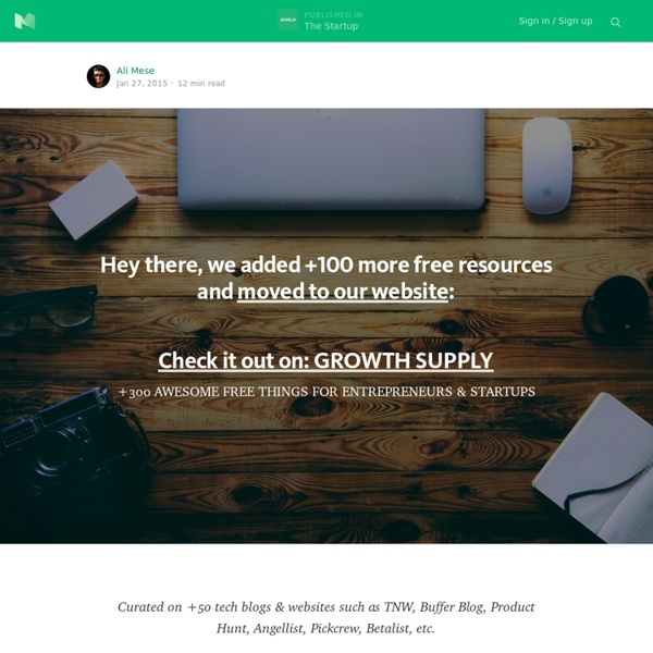 +300 Awesome Free Things for Entrepreneurs and Startups — Startups, Wanderlust & Life Hacking