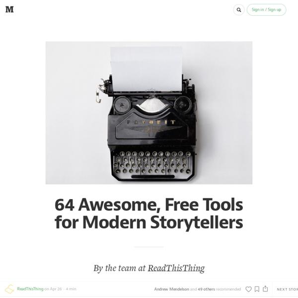 60 Free Tools for Modern Storytellers