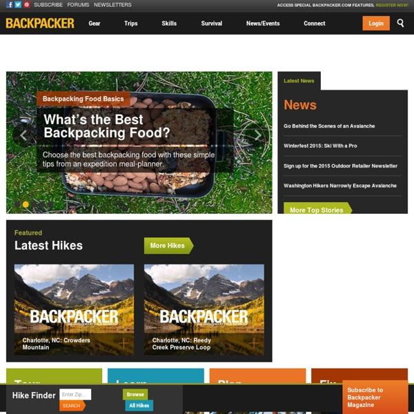 Backpacker Magazine - Your Backpacking, Hiking, Camping, Outdoor Gear, Adventure Travel, and Skills Magazine