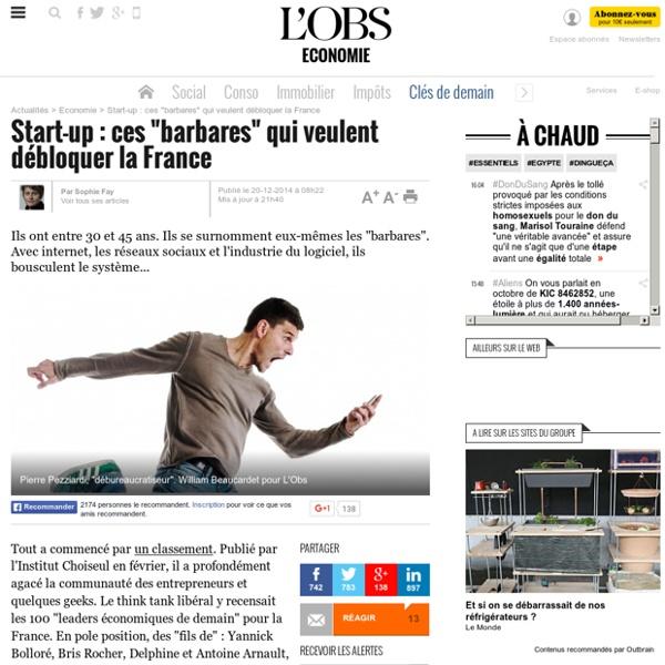 """Start-up : ces """"barbares"""" qui veulent débloquer la France - L'Obs"""