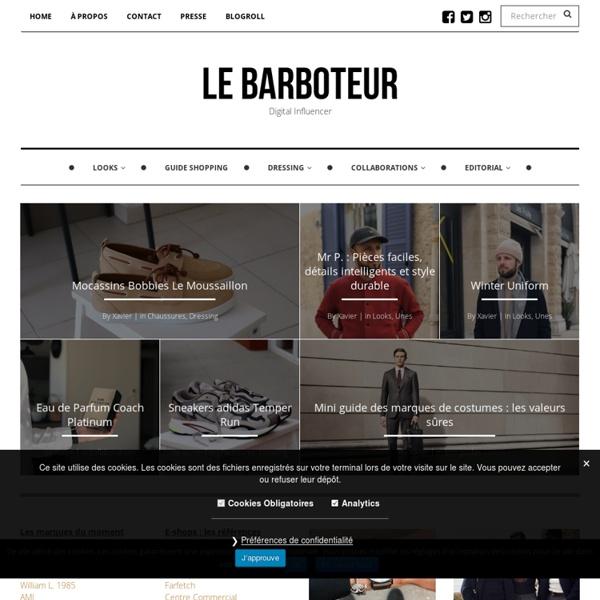 Le Barboteur : Blog mode Homme, Magazine homme