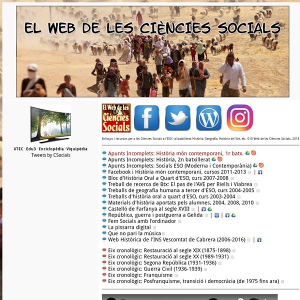 EL WEB DE LES CIÈNCIES SOCIALS · Enllaços i recursos per a les Ciències Socials a l'ESO i al batxillerat: Història i Geografia, Història de l'Art, Història del Món Contemporani, etc.