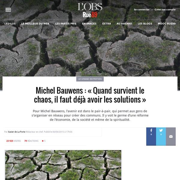 Michel Bauwens: «Quand survient le chaos, il faut déjà avoir les solutions»