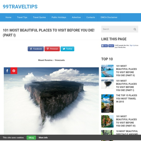 101 Most Beatiful Places To Visit Before You Die! (Part I)