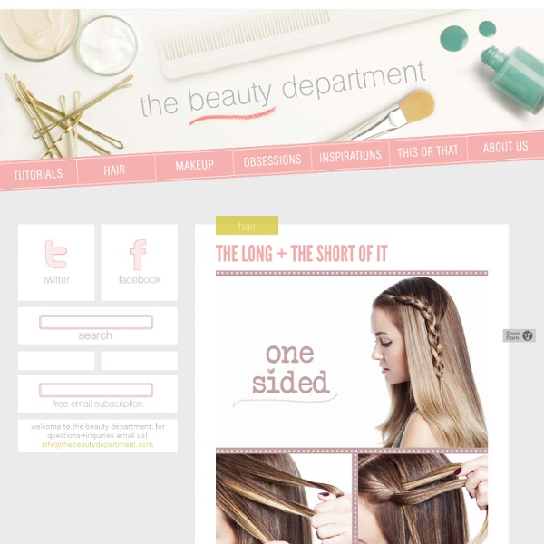 THE LONG + THE SHORT OF IT - thebeautydepartment.com