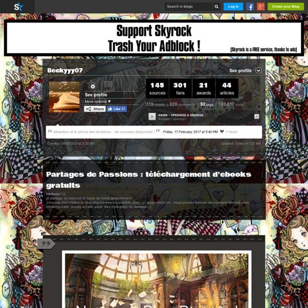 Beckyyy07's blog - Partages de Passions : téléchargement d'ebooks gratuits - Skyrock.com