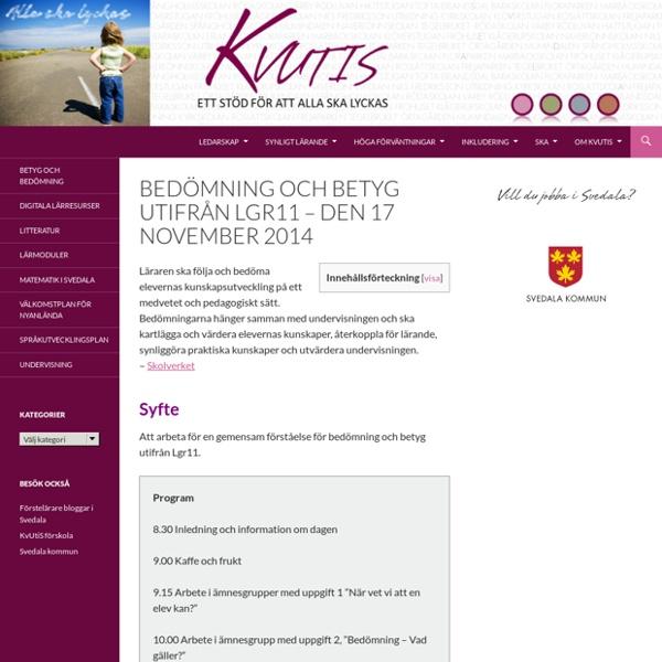 Bedömning och betyg utifrån Lgr11 - den 17 november 2014 - Kvutis