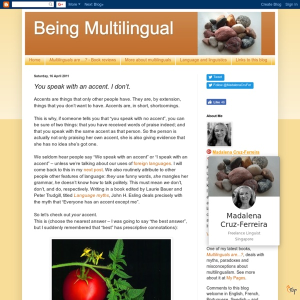 Being Multilingual: You speak with an accent. I don't.