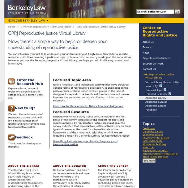 Reproductive Justice Virtual Library - BerkeleyLaw