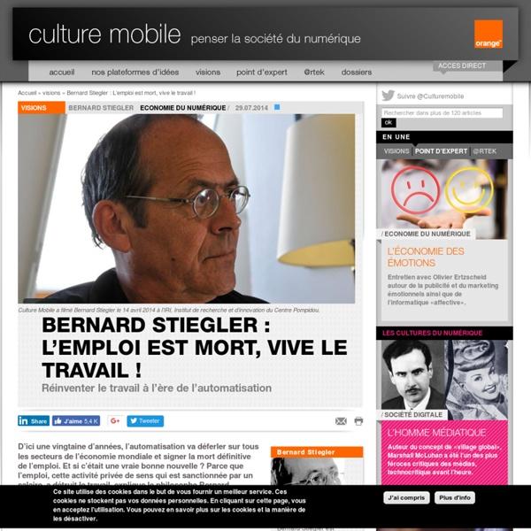 Bernard Stiegler : L'emploi est mort, vive le travail ! 2014