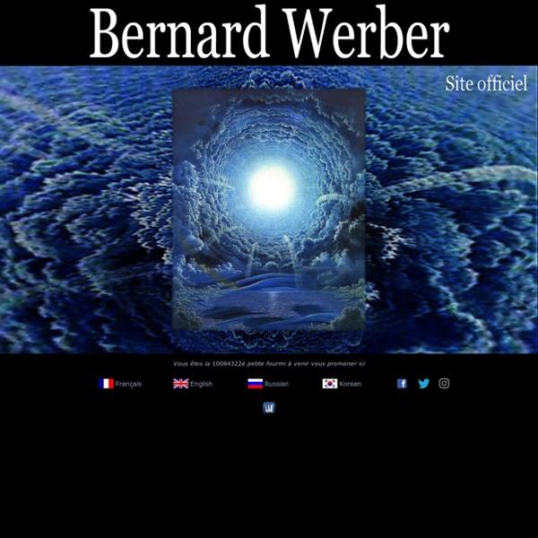 Bernard Werber, site officiel