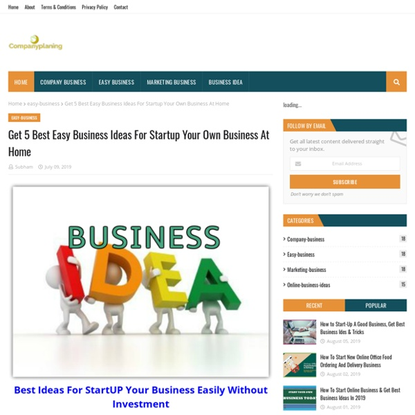 Get 5 Best Easy Business Ideas For Startup Your Own Business At Home